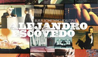 "This cover image released by Fantasy Records shows, ""Burn Something Beautiful,"" a release by Alejandro Escovedo. (Fantasy Records via AP)"