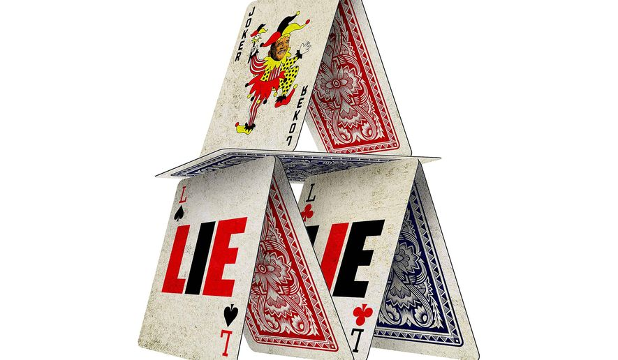 House of Cards Built by Lies Illustration by Greg Groesch/The Washington Times