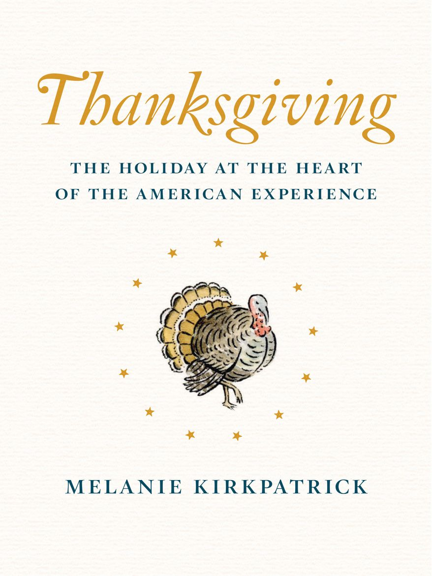 A new book by Melanie Kirkpatrick goes way beyond the standard cultural discussion of Pilgrims, turkey, holiday traffic and holiday bargain shoppers.