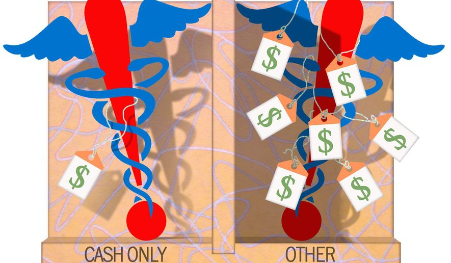 Illustration on cash only medical care by Alexander Hunter/The Washington Times