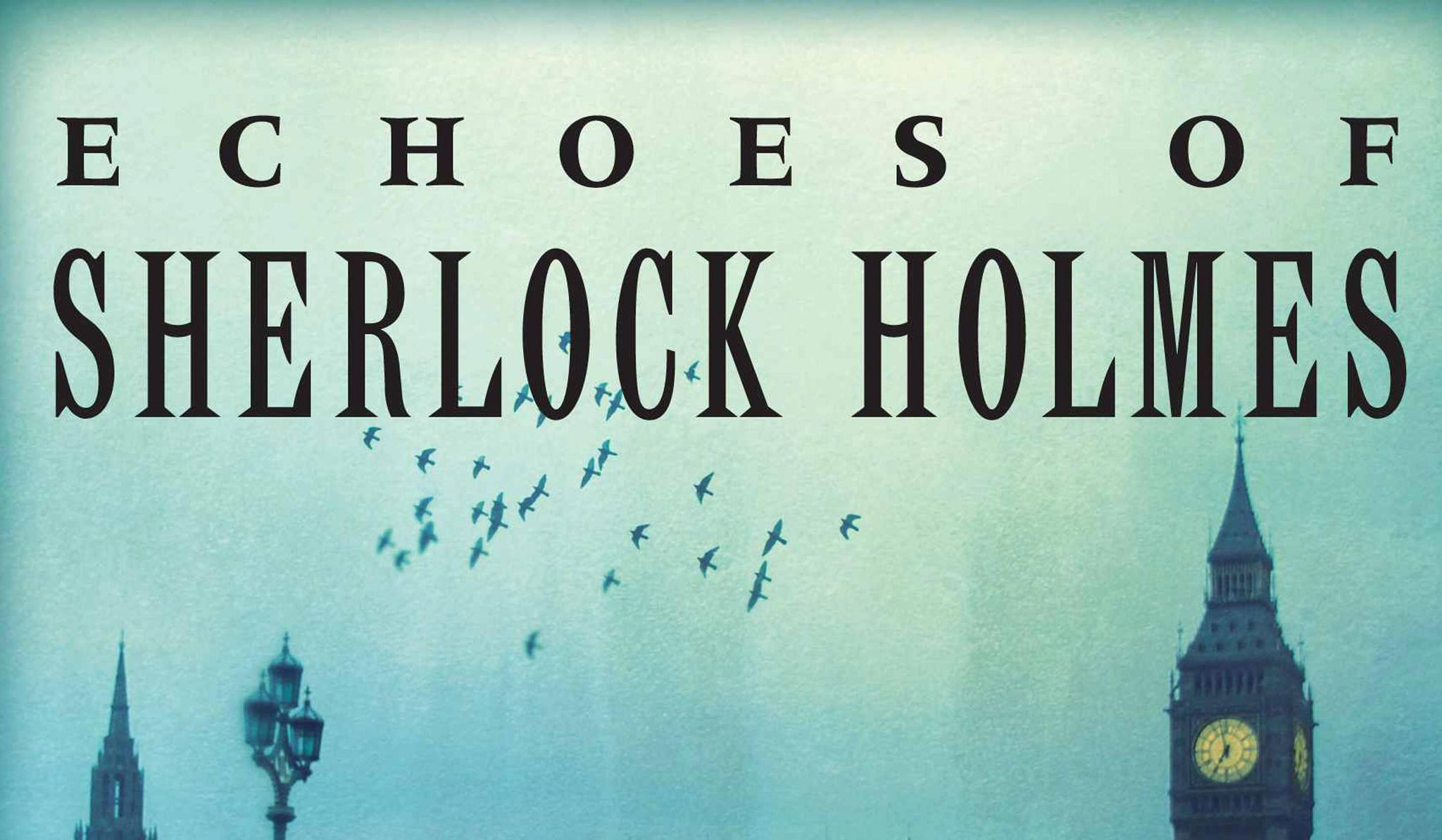 BOOK REVIEW: 'Echoes of Sherlock Holmes: Stories Inspired by the Holmes Canon'