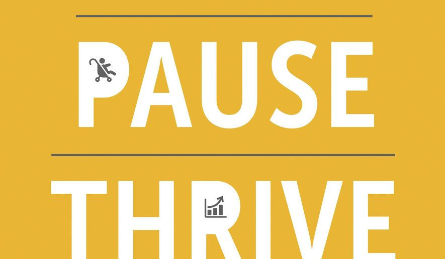 """This book cover image released by BenBella Books shows """"Work Pause Thrive: How to Pause for Parenthood Without Killing Your Career,"""" by Lisen Stromberg.  (BenBella Books via AP)"""