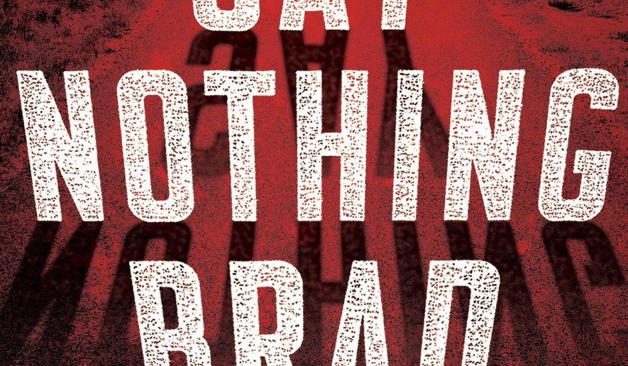 "This cover image released by Dutton shows, ""Say Nothing,"" a novel by Brad Parks. (Dutton via AP)"