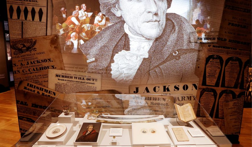 Like President Trump, Andrew Jackson was a political outsider and populist when he became president. Jackson also vocally disdained the media of his day. (Associated Press PHOTOGRAPHS)