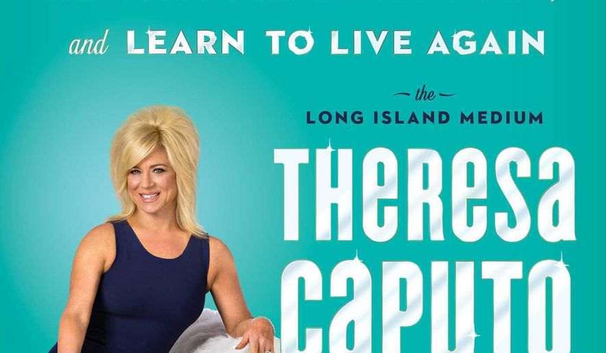 """This image released by Atria shows, """"Good Grief: Heal Your Soul, Honor Your Loved Ones, and Learn to Live Again,"""" by Theresa Caputo. (Atria via AP)"""