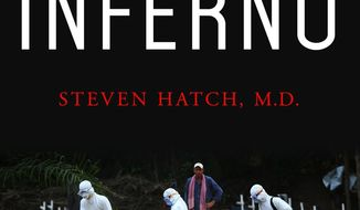 "This image released by St. Martin's Press shows ""Inferno: A Doctor's ebola Story,"" by Steven Hatch M.D. (St. Martin's Press via AP)"
