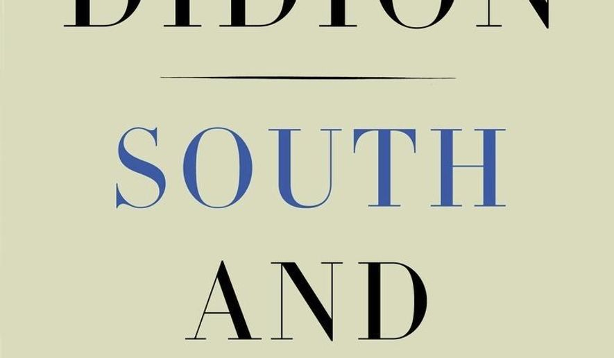"""This image released by Knopf shows """"South and West,"""" by Joan Didion. (Knopf via AP)"""