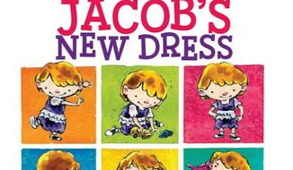 "The Charlotte-Mecklenburg Schools system in North Carolina is scrapping plans to use the children's book ""Jacob's New Dress"" for a first-grade lesson on bullying after conservatives complained. (Amazon)"