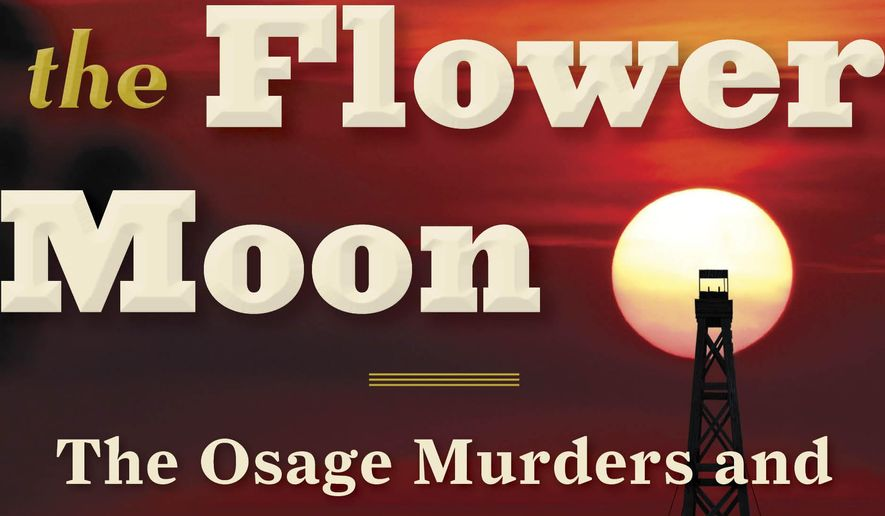 "This book cover image released by Doubleday shows, ""Killers of the Flower Moon: The Osage Murders and the Birth of the FBI,"" by David Grann. (Doubleday via AP)"