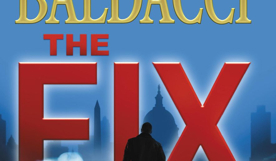 """This cover image released by Grand Central Publishing shows, """"The Fix,"""" the latest by David Baldacci. (Grand Central via AP)"""