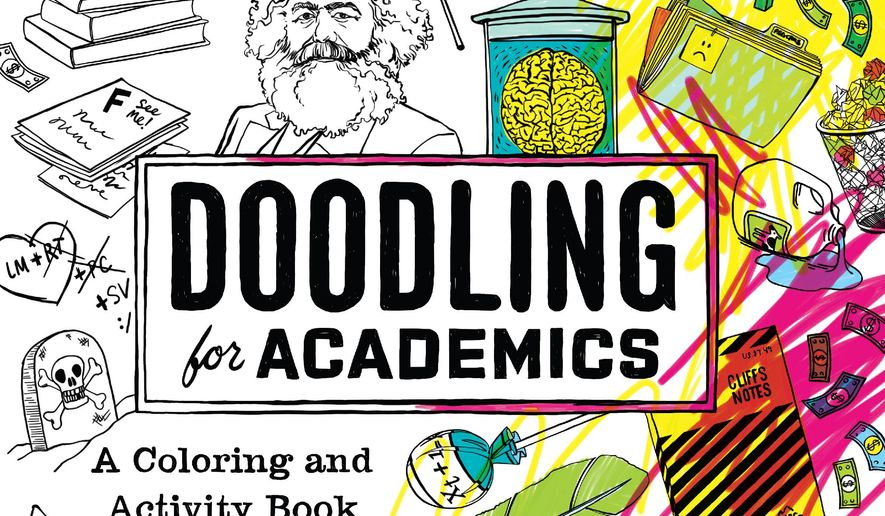"""This undated photo provided by The University of Chicago Press shows the illustrated cover of the satirical adult coloring book """"Doodling for Academics"""" by author Julie Schumacher, a professor at the University of Minnesota. Schumacher won the Thurber Prize for American Humor in 2015 for her comic novel, """"Dear Committee Members."""" (Lauren Nassef/The University of Chicago Press via AP)"""