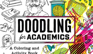 "This undated photo provided by The University of Chicago Press shows the illustrated cover of the satirical adult coloring book ""Doodling for Academics"" by author Julie Schumacher, a professor at the University of Minnesota. Schumacher won the Thurber Prize for American Humor in 2015 for her comic novel, ""Dear Committee Members."" (Lauren Nassef/The University of Chicago Press via AP)"