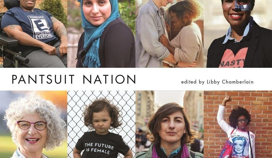 """This cover image released by Flatiron Books shows """"Pantsuit Nation,"""" by Libby Chamberlain. (Flatiron Books via AP)"""