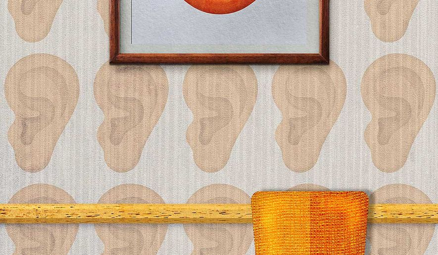 Even the Walls have Ears Illustration by Greg Groesch/The Washington Times