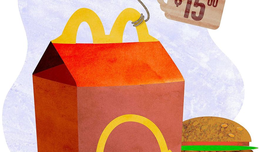 Un-Happy Meal From High Minimum Wage Illustration by Greg Groesch/The Washington Times