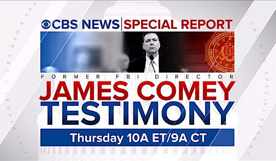 The media are gearing up for mammoth coverage of James B. Comey's testimony before the Senate Intelligence Committee on Thursday. (CBS News)