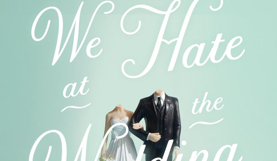 "This book cover image released by Flatiron Books shows ""People We Hate at the Wedding,"" a novel by Grant Ginder. (Flatiron Books via AP)"