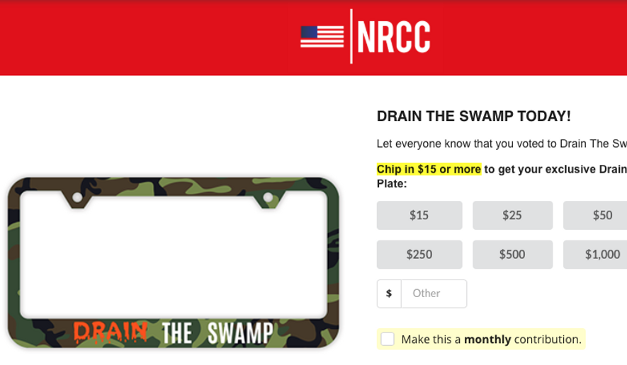"A screen capture from an NRCC website fundraising page. The Republican fundraising committee is seeking to raise money for the 2020 congressional election cycle by tossing in a free ""Drain the Swamp"" license-plate frame for donors giving at least $15."
