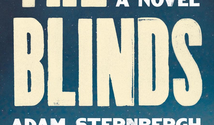 "This cover image released by Ecco/HarperCollins shows ""The Blinds,"" a novel by Adam Sternbergh. (Ecco/HarperCollins via AP)"