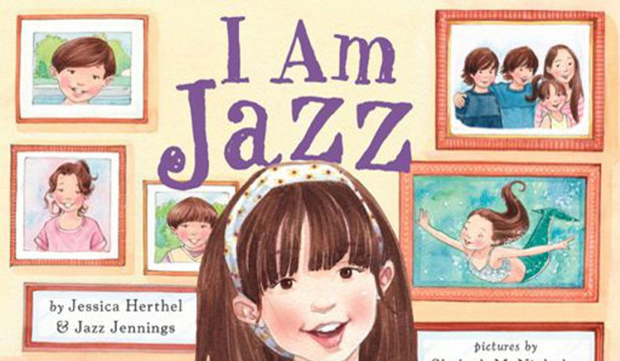 "Cover art for ""I Am Jazz,"" a book by transgender activist Jazz Jennings. A teacher at Rocklin Academy in Sacramento, Calif., reportedly used the book as part of a kindergarten lesson on transgender identity, upsetting parents who were not made aware of the lesson plan in advance. (""I Am Jazz"" cover art via Amazon.com)"