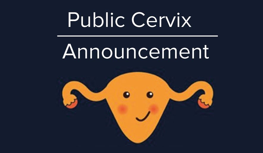"A ""Public Cervix Announcement"" graphic from The Eve Appeal, a U.K. gynecological health charity that works to raise awareness of cervical and other cancers afflicting women. (Eve Appeal)"