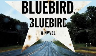 "This cover image released by Mulholland Books shows ""Bluebird, Bluebird,"" by Attica Locke. (Mulholland Books via AP)"