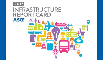 The American Society of Civil Engineers recently released 2017 Infrastructure Report Card.