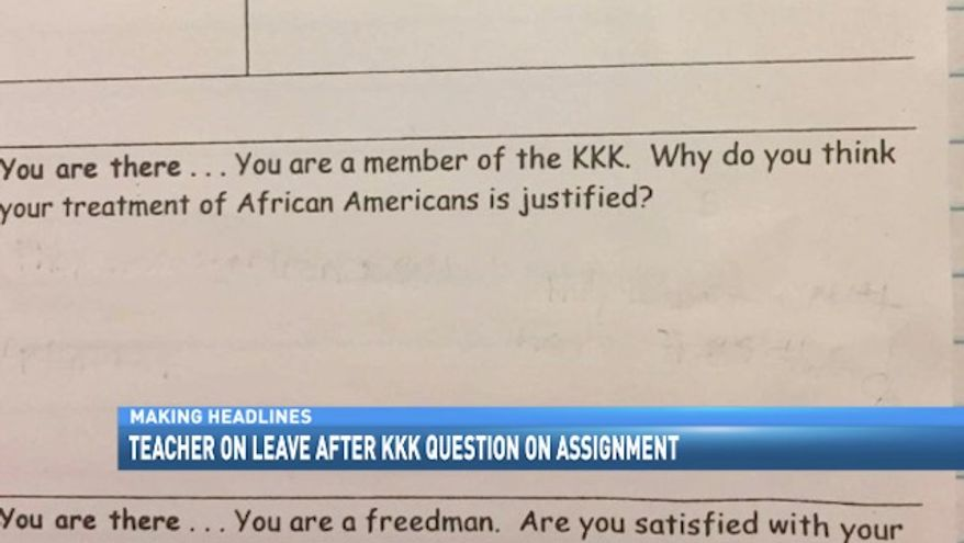 A teacher at Oak Pointe Elementary in Irmo, South Carolina, has been placed on administrative leave after giving students an assignment asking them to put themselves in the shoes of a Ku Klux Klan member and defend his or her treatment of black people after the Civil War. (WACH)