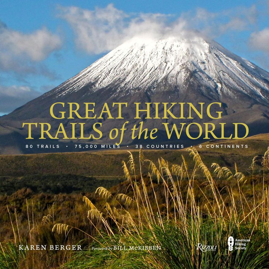 "This undated image provided by Rizzoli shows the cover of ""Great Hiking Trails of the World."" The coffee table-style book offers photos and descriptions of 80 trails in 38 countries on six continents around the world. (Rizzoli via AP)"