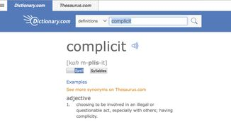 """This undated screen shot provided by Dictionary.com shows the word """"complicit,"""" on the Dictionary.com website. Russian election influence, the ever-widening sexual harassment scandal, mass shootings and the opioid epidemic helped elevate the word """"complicit"""" as Dictionary.com's word of the year. One of the site's lexicographers, Jane Solomon, said ahead of Monday's announcement that lookups of the word increased nearly 300 percent over last year. She said """"complicit"""" hit just about every hot button of the year, from politics to natural disasters. (Dictionary.com via AP)"""