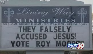 Living Way Ministries church in Opelika, Alabama, is facing criticism for a sign comparing embattled Republican Senate candidate Roy Moore to Jesus Christ. (WHNT-TV)
