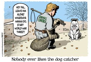 Nobody ever likes the dog catcher