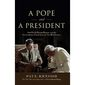 "Book jacket: ""A Pope and a President: John Paul II, Ronald Reagan, and The Extraordinary Untold Story of the 20th Century"""
