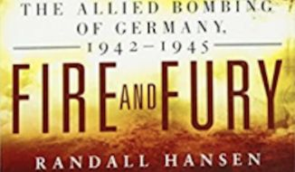 Fire and Fury: The Allied Bombing of Germany