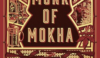 """This image released by Alfred A. Knopf shows """"The Monk of Mokha,"""" by Dave Eggers. ( Alfred A. Knopf via AP)"""