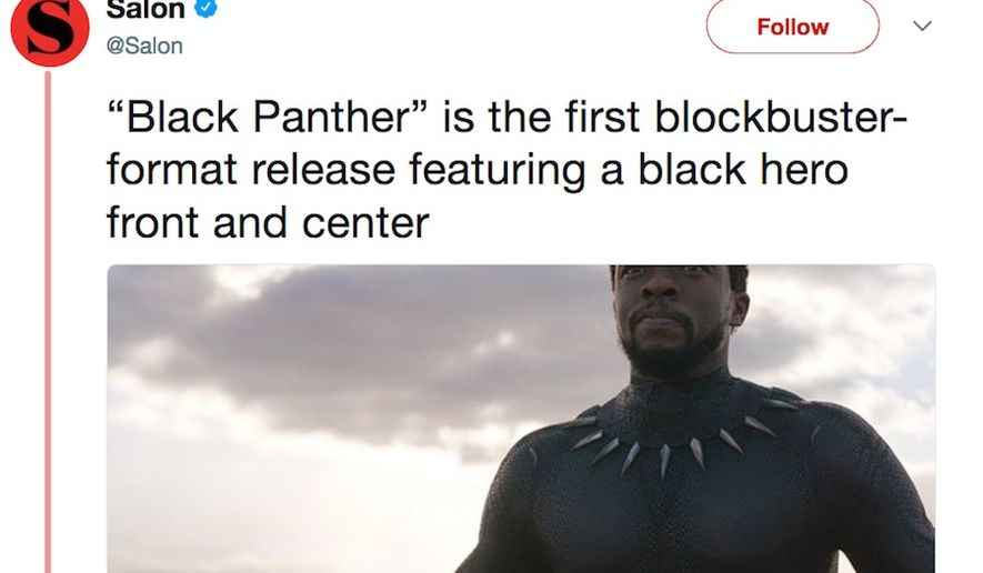 "Salon claimed on Feb. 6, 2018, that Marvel Studios' ""Black Panther"" will be the ""first blockbuster-format release featuring a black hero front and center."" (Image: Twitter, Salon)"