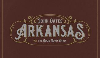 """This cover image released by Thirty Tigers shows """"Arkansas,"""" by John Oates with The Good Road Band. (Thirty Tigers via AP)"""