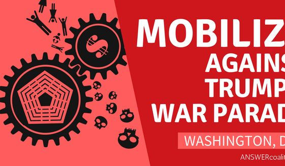 An anti-war activist group already has plans to counter President Trump's plans for a military parade in Washington later this year. (ANSWER Coalition)