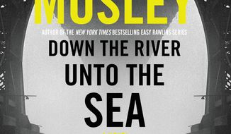 """This cover image released by Mulholland Books shows """"Down the River Unto the Sea,"""" a novel by Walter Mosley. (Mulholland Books via AP)"""