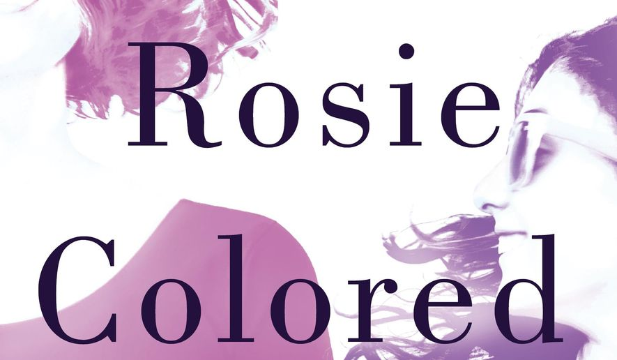 "This cover image released by Mira shows ""Rosie Colored Glasses,"" a novel by Brianna Wolfson. (Mira via AP)"
