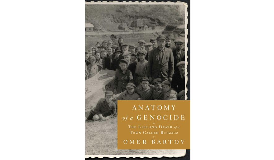 BOOK REVIEW: \'Anatomy of a Genocide\' by Omer Bartov - Washington Times