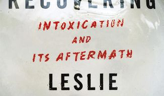 """This cover image released by Little, Brown & Co. shows """"The Recovering: Intoxication and Its Aftermath,"""" by Leslie Jamison. (Little, Brown & Co. via AP)"""