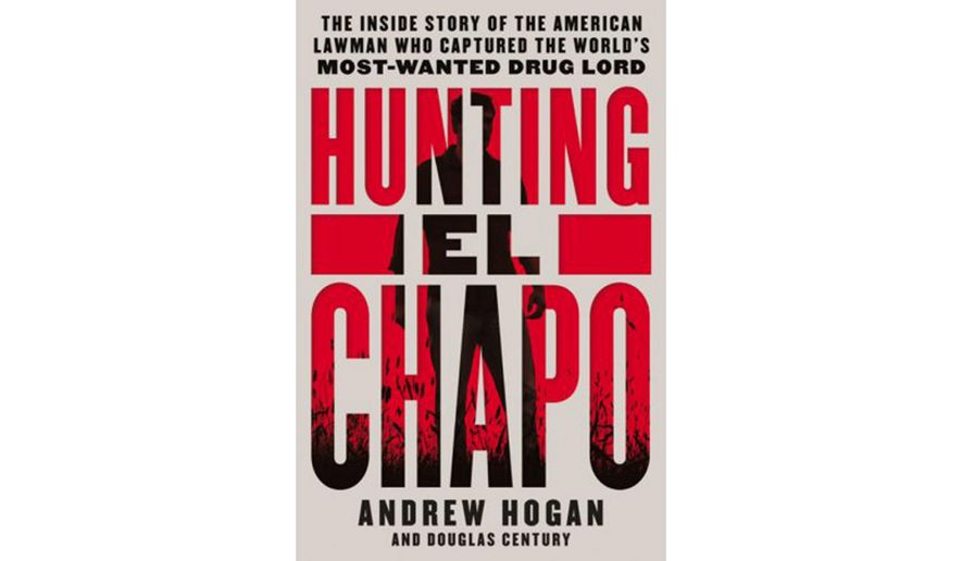BOOK REVIEW: \'Hunting El Chapo\' by Andrew Hogan and Douglas ...