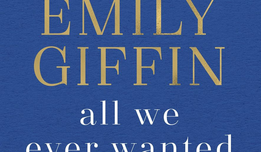 "This cover image released by Ballantine shows ""All We Ever Wanted,"" a novel by Emily Giffin. (Ballantine via AP)"