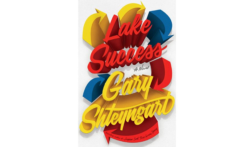 Book Review Lake Success By Gary Shteyngart  Washington Times When Extreme Wealth Blinds Its Beneficiaries