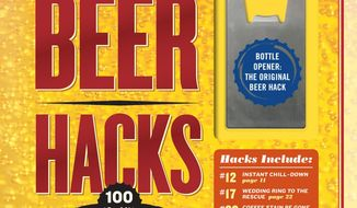 "This cover image released by Workman shows ""Beer Hacks: 100 Tips, Tricks, and Projects,"" by Ben Robinson. The book will be released on Oct. 2. (Workman via AP)"