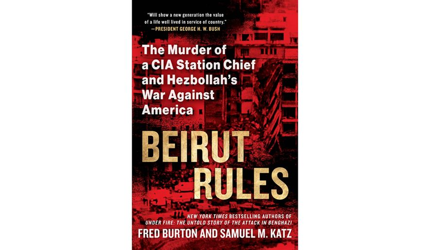 BOOK REVIEW Beirut Rules By Fred Burton And Samuel M