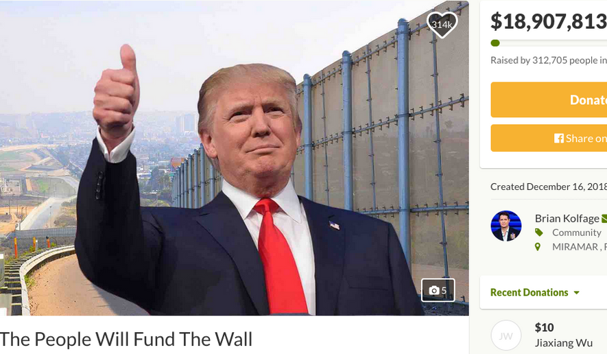 "A GoFundMe outreach to pay for ""Trump's wall"" is accruing donations at the rate of about $1 million a day. (Brian Kolfage)"