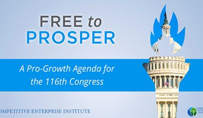 """The Competitive Enterprise Institute has released a handy guide for lawmakers,  and the title explains all: """"Free to Prosper: A Pro-Growth Agenda for the 116th Congress."""" (Image from CEI)"""