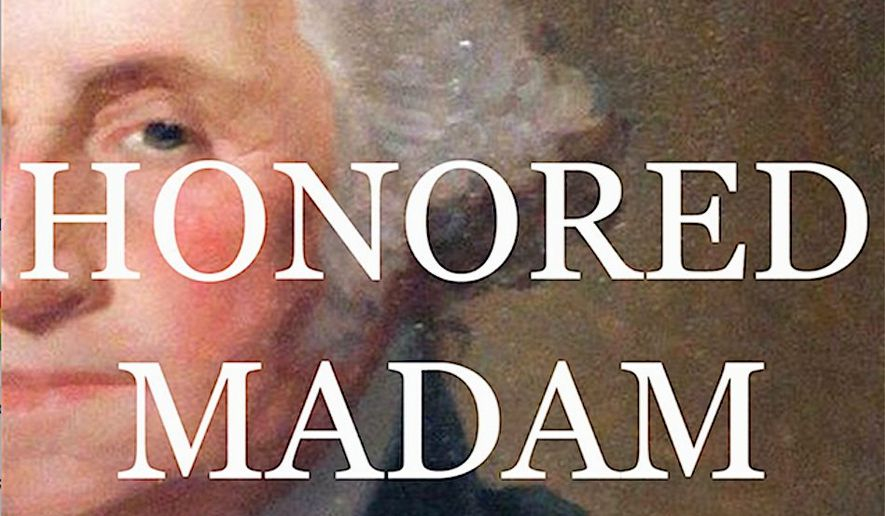 "Presidential historian Craig Shirley has authored ""Honored Madam,"" a biography of Mary Ball Washington, mother of George Washington. (Harper Collins)"